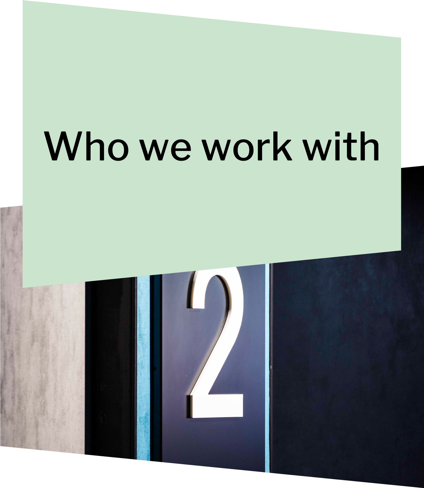 Who We Work With Header
